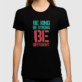 Be Kind Be Strong Be Different Gift Idea T-shirt