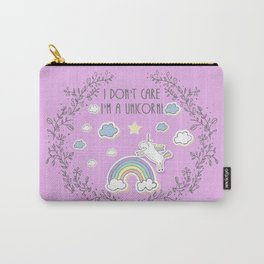 I Don't Care, I'm a Unicorn! Carry-All Pouch