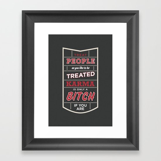 Karma is only a bitch if you are Framed Art Print