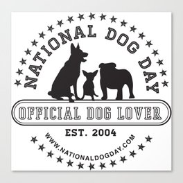 Official Dog Lover; National Dog Day  Canvas Print