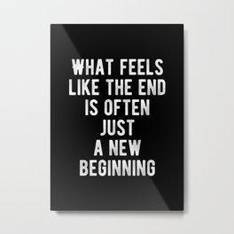 Inspiring - New Beginning Quote Metal Print