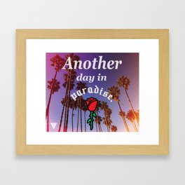 Another Day In Paradise Framed Art Print