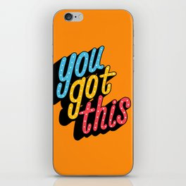 you got this x typography iPhone Skin