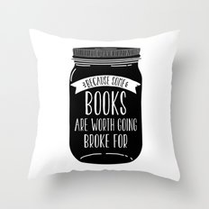 Because Some Books are Worth Going Broke For Throw Pillow