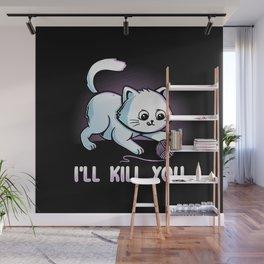I'll Kill You Wall Mural