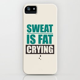 Lab No. 4 - Sweat Is Fat Crying Gym Motivational Quotes Poster iPhone Case