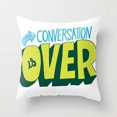 Conversation Over Throw Pillow