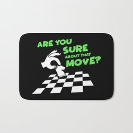 Are You Sure About That Move? | Chess Bath Mat