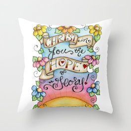 Christ in You the Hope of Glory Throw Pillow