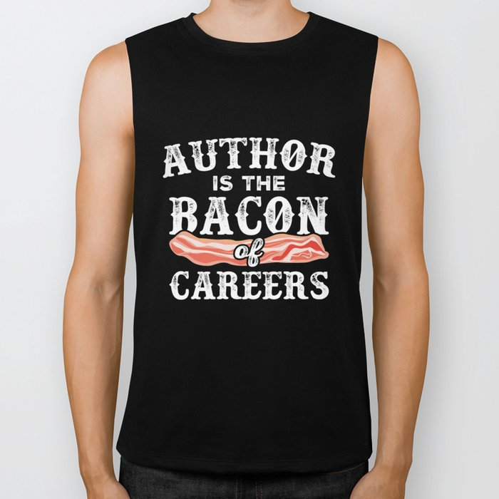 Author Is The Bacon Of Careers Biker Tank