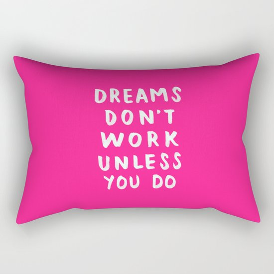Dreams Don't Work Unless You Do - Pink & White Typography 02 Rectangular Pillow