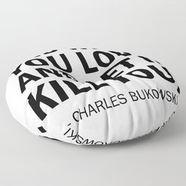 Find What You Love and Let it Kill You Floor Pillow