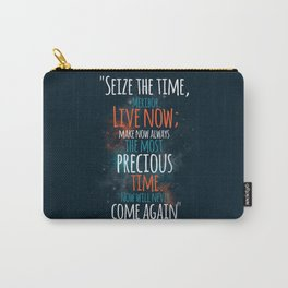 """Live now; make now always the most precious time. Now will never come again"" Captain Picard Carry-All Pouch"