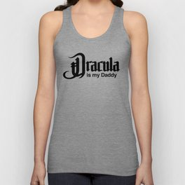 Dracula is my Daddy Unisex Tank Top