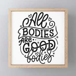 All Bodies are Good Bodies Typography Framed Mini Art Print