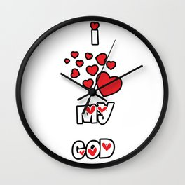 I Love My God Wall Clock