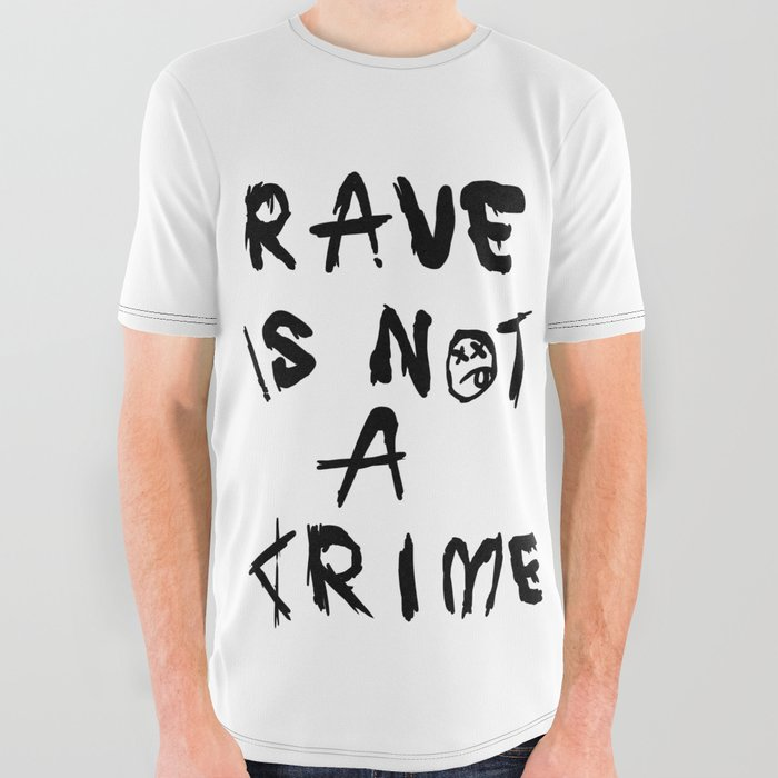 Rave_is_not_a_crime_All_Over_Graphic_Tee_by_Yung_Szesson__Large