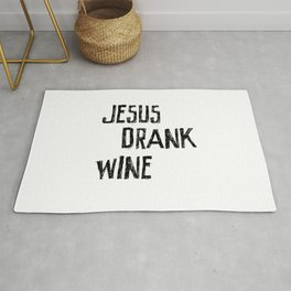 Jesus Drank Wine Sarcastic Fun Quote Rug