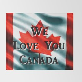We Love You Canada Throw Blanket