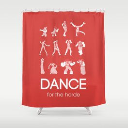/dance for the Horde Shower Curtain