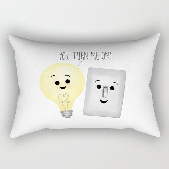 You Turn Me On! Rectangular Pillow
