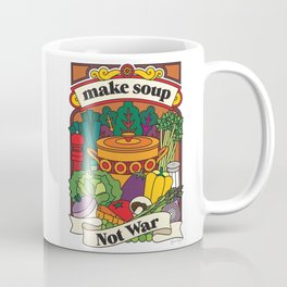 Make Soup Not War Coffee Mug
