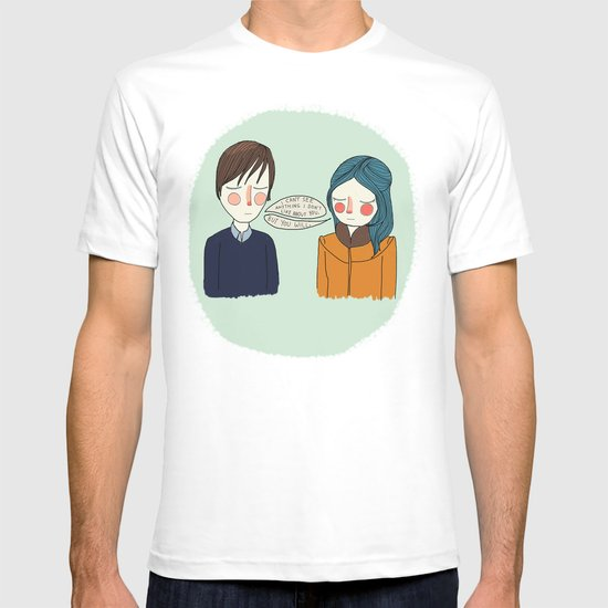 I Can't See Anything I Don't Like About You T-shirt