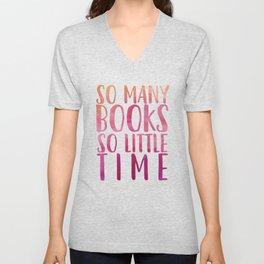 So many books so little time - Pink Unisex V-Neck