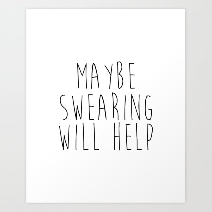 Decor Help: Maybe Swearing Will Help, PRINTABLE Wall Art, Home Office