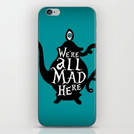 """""""We're all MAD here"""" - Alice in Wonderland - Teapot - 'Alice Blue' iPhone Skin"""
