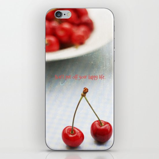 Don't Put Off Your Happy Life iPhone & iPod Skin