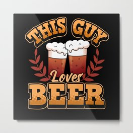 Beer Alcohol Humor Brew Party Drinking Metal Print