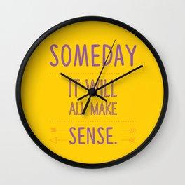 Someday it will all make sense Wall Clock