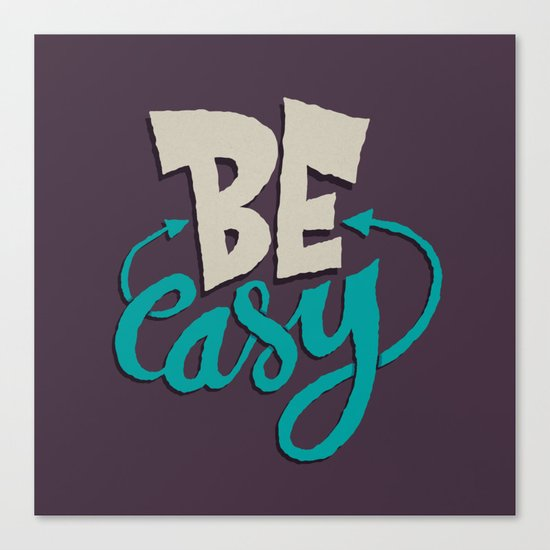 Be Easy. Canvas Print