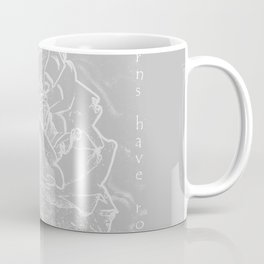thorns have roses Coffee Mug