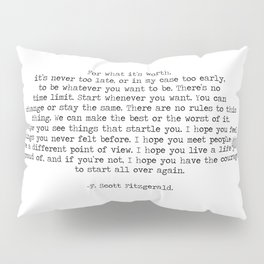 It's Never Too Late- F. Scott Fitzgerald Quote Pillow Sham