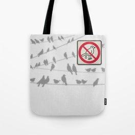 Birds Sign - NO droppings 4 Tote Bag