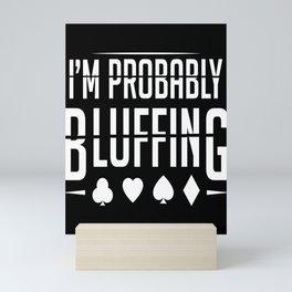 Funny Poker Player Gift Bluffing Poker Card Mini Art Print