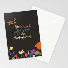 Life Isn't About Finding Yourself is About Creating Yourself Stationery Cards