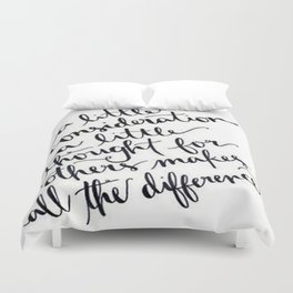 A Little Thought Makes All The Difference Duvet Cover