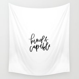 Kind and Capable / Black and White Words Wall Tapestry