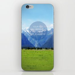 YOUR FEET WILL BRING YOU TO WHERE YOUR HEART IS iPhone Skin