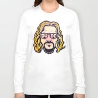 the dude Long Sleeve T-shirts featuring Dude by Beery Method