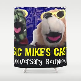 Magic Mike's Castle 31st Anniversary Reunion Show Shower Curtain