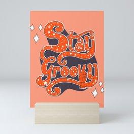 Stay Groovy Mini Art Print