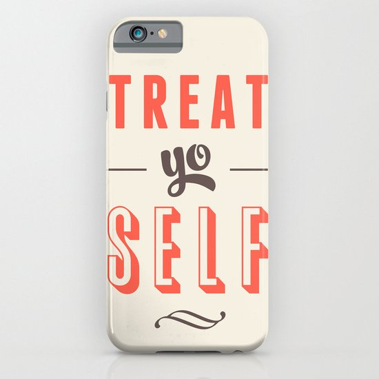 Treat Yo Self iPhone & iPod Case