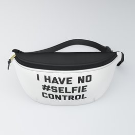 Selfie Control Funny Quote Fanny Pack