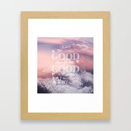 Karma ~ Do good things and good things will come your way Framed Art Print