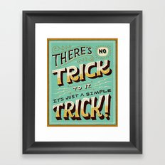 Just a Simple Trick Framed Art Print