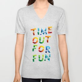 Time out for fun, the perfect outfit to go out with your friends Unisex V-Neck